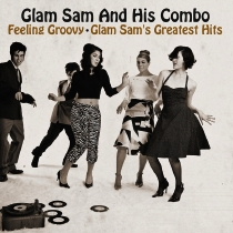 Feeling Groovy (Glam Sam´s Greatest Hits)