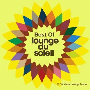Best Of Lounge Du Soleil (50 Timeless Lounge Tracks)