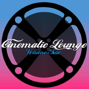 Cinematic Lounge Vol.02