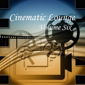 Cinematic Lounge Vol 06