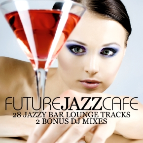 Future Jazz Cafe (28 Jazzy Bar Lounge Tracks)