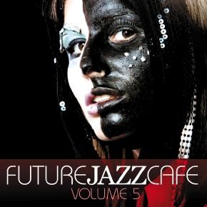 Future Jazz Cafe Vol.05