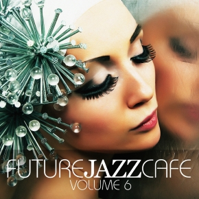 Future Jazz Cafe Vol.6