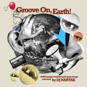 Groove On Earth! – Selected By DJ Nartak