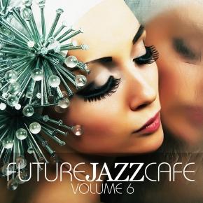 Future Jazz Cafe Vol.06