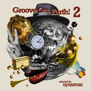 Groove On, Earth! 2 – Selected By DJ Nartak