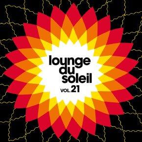 Lounge Du Soleil Vol 21
